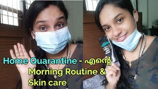 Home Quarantine 14 days || My Morning Daily Routine and Skin care || Day in My Life