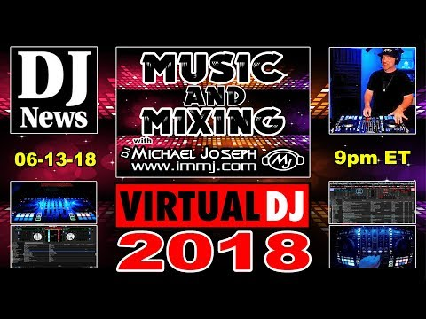 VirtualDJ 2018 - Music and Mixing with DJ Michael Joseph - #DJNTV e22