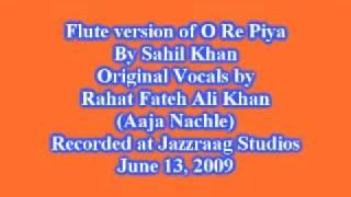 O re piya - Aaja Nachle - (Flute / Bansuri Cover) by Sahil Khan | WWW.SAHILKHAN.COM