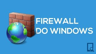 Como bloquear ou desbloquear programas no firewall | Pixel Tutoriais