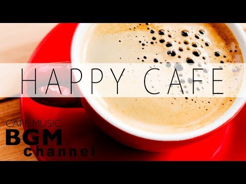 Happy Cafe Music - Jazz & Bossa Nova Music For Study & Work