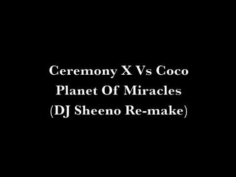 Ceremony X Vs Coco Planet Of Miracles (HQ)