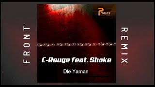 C-Rouge feat. Shake - Dle Yaman (Front Chillout Remix)