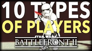 10 Types of Star Wars Battlefront 2 Players