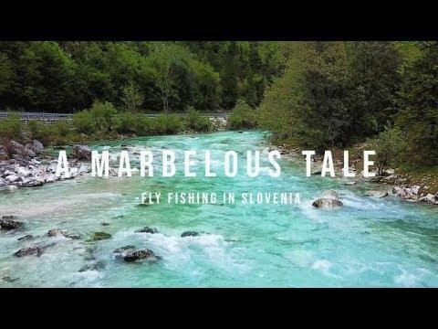 A Marbelous Tale- Fly Fishing In Slovenia