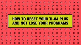 How to reset your TI-84 plus and not lose your programs