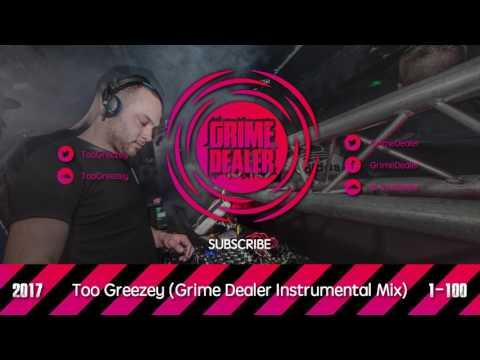 Too Greezey - (Grime Dealer Instrumental Mix) [2017 1-100]