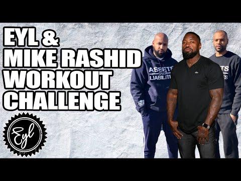 EYL & MIKE RASHID WORKOUT CHALLENGE