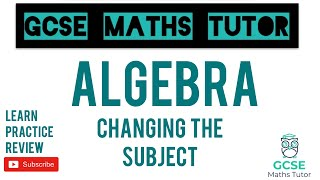 Changing the Subject of a Formulae (Higher & Foundation)   GCSE Maths Tutor