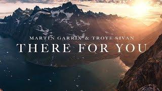 Video lirik lagu dan terjemahan Martin Garrix & Troye Sivan - There For You download MP3, 3GP, MP4, WEBM, AVI, FLV Maret 2018