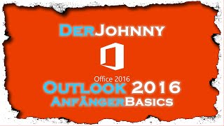 Outlook 2016 | Office 365 | Anfänger Basics | Tutorial Deutsch/German