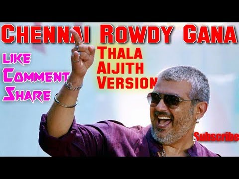 Chennai Rowdy Gana Song | Thala Ajith Version