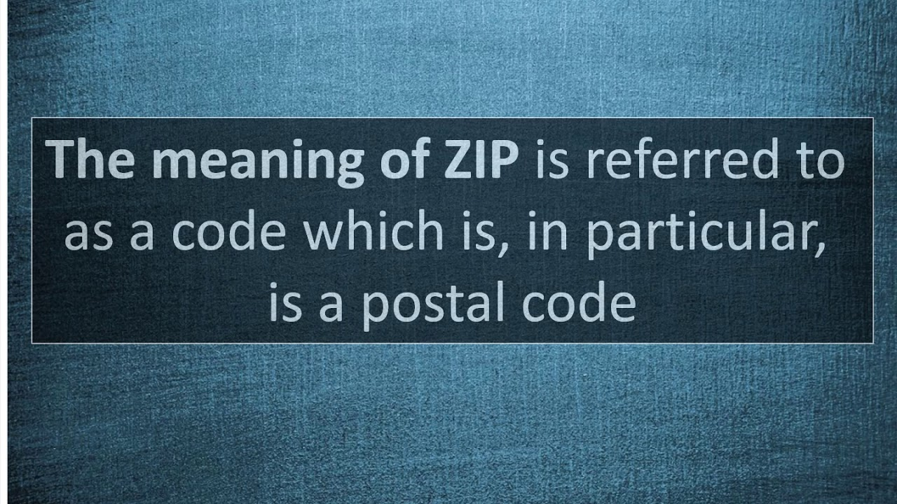 What Is The Meaning Of Zip Find Out The Meaning Of Zip