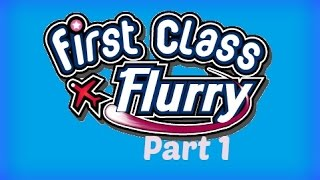 First Class Flurry - Gameplay Part 1 (Flight 1-1 to 1-4) Americas
