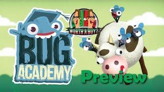 Bug Academy Preview - Worthabuzz