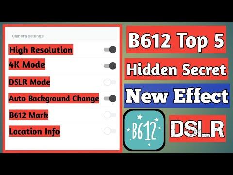 B612 Top 5 Hidden Secret New Update    DSLR Mode B612    New Effect B612    New Filters B612 ✓✓