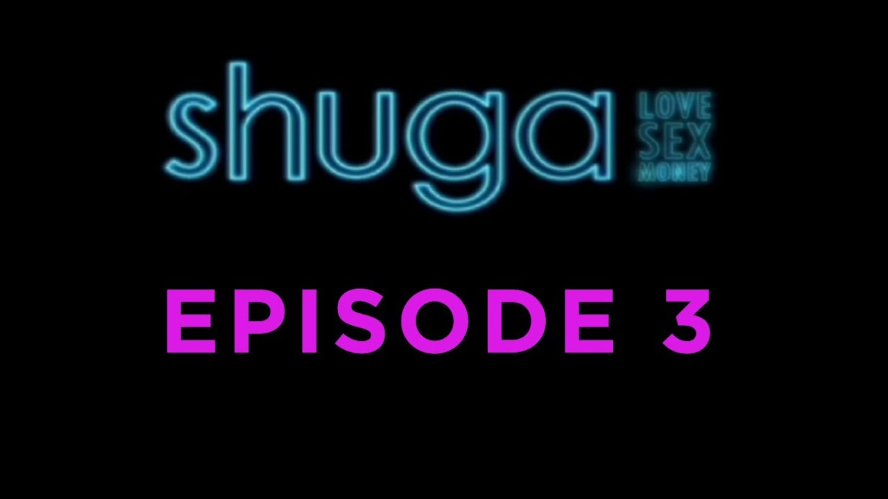 Shuga: Love, Sex, Money - Episode 3