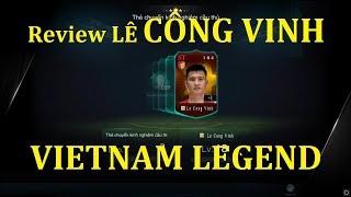 [GOH] Review Một vài hình ảnh đầu tiên về LÊ CÔNG VINH VIETNAM LEGEND, CÔNG VINH FIFA ONLINE 3