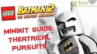 LEGO Batman 2 - Minikit Guide: Theatrical Pursuits