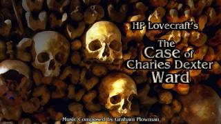 The Case of Charles Dexter Ward HP Lovecraft Horror Music