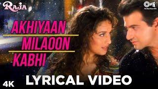 Akhiyaan Milaoon Kabhi Lyrical Raja | Sanjay Kapoor & Madhuri Dixit | Alka Yagnik, Udit Narayan