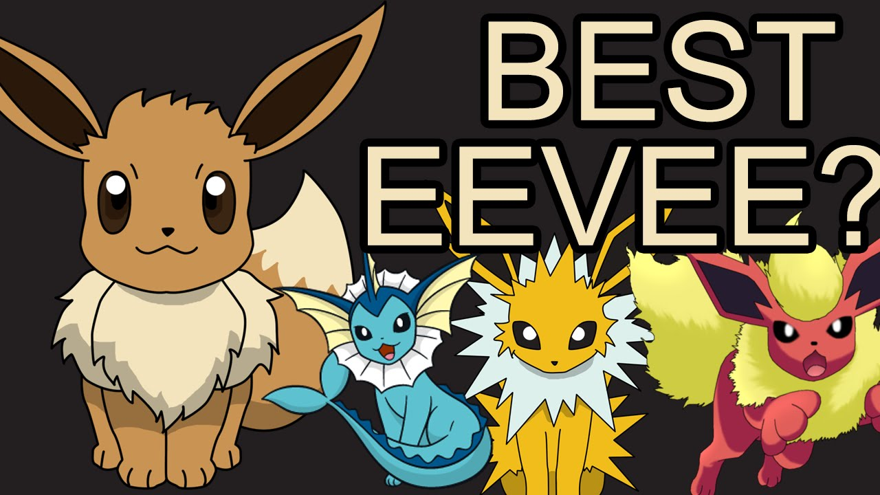 Pokemon go best eevee evolution should you choose vaporeon jolteon or flareon youtube also rh