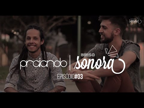 Praiando | Brisa Sonora Ep#03 - O Início