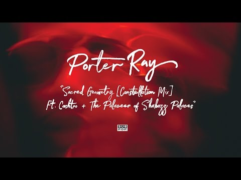 Porter Ray - Sacred Geometry [Constellation Mix] (feat. The Palaceer of Shabazz Palaces and Cashtro)