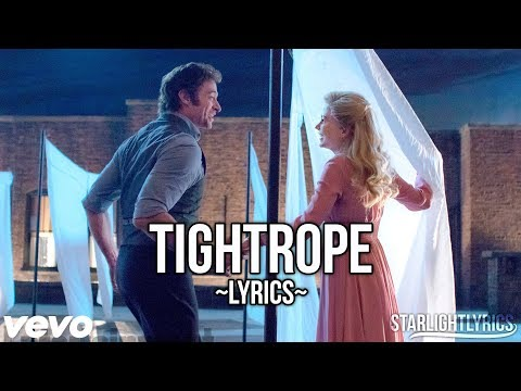 The Greatest Showman - Tightrope (Lyric...