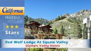 Red Wolf Lodge At Squaw Valley, Olympic Valley Hotels - California