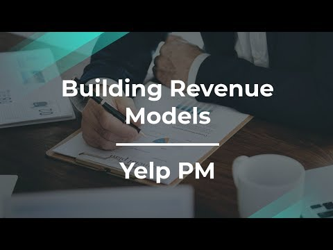 How to Build Revenue Models for Consumer Products by Yelp Group PM