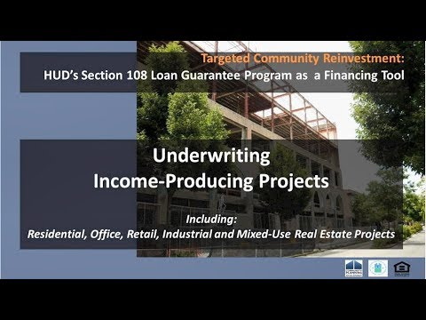 Underwriting Income-Producing Real Estate Projects: HUD's Section