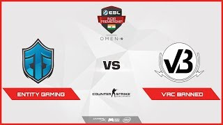 CS GO |  Entity vs VAC Banned(OverPass) |ESL India Premiership 2018 | Summer Season | April | Day 15
