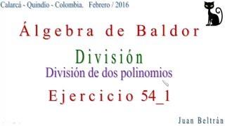 División de polinomios por polinomios.Baldor 54 1