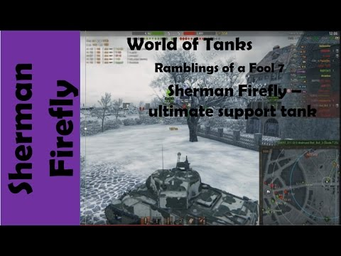 WOT: How I play... Sherman Firefly - ultimate support tank