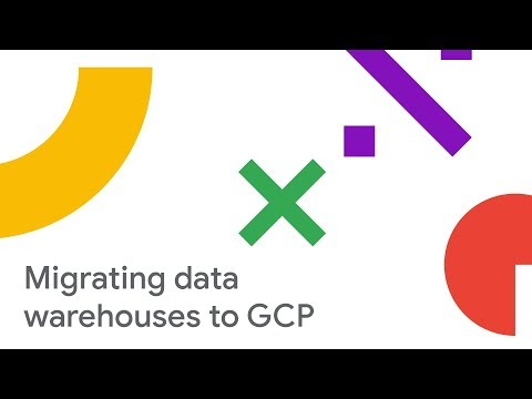 Migrating Data Warehouses to GCP (Cloud Next '18)