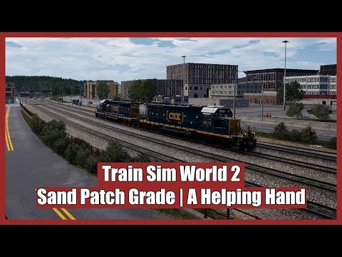 A Helping Hand - Sand Patch Grade - Train Sim World 2 |