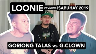 LOONIE | BREAK IT DOWN: Rap Battle Review E175 | ISABUHAY 2019: GORIONG TALAS vs G-CLOWN