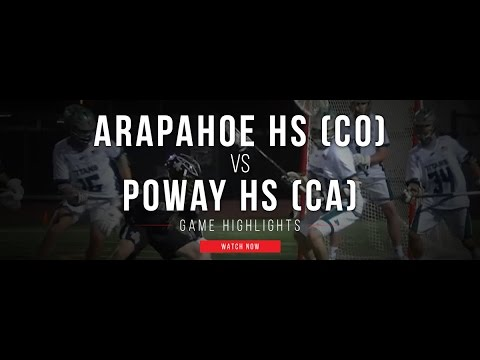 Arapahoe High School (CO) vs Poway High School (CA) | 2017 High School Lacrosse Highlights
