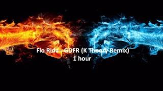 Flo Rida GDFR K Theory Remix 1 Hour HD QUALITY