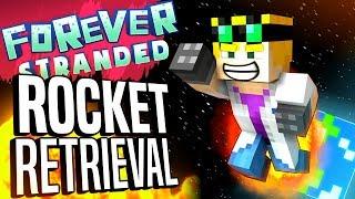Minecraft - ROCKET RETRIEVAL - Forever Stranded #71