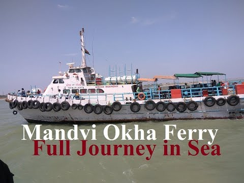 Mandvi Okha Mandvi Ferry Service in Sea Full Journey Tour