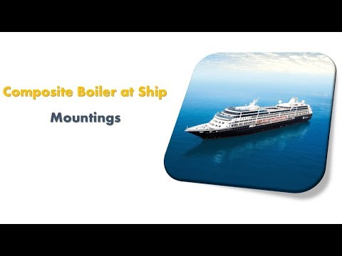 Composite Boiler at Ship | Mountings of Boiler