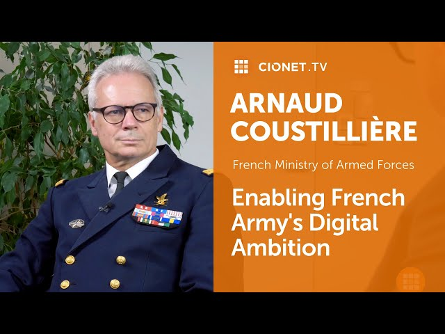 Arnaud Coustillière – French Ministry of Armed Forces – Enabling French Army's Digital Ambition