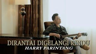 DIRANTAI DIGELANGI RINDU EXISTS - COVER BY HARRY PARINTANG
