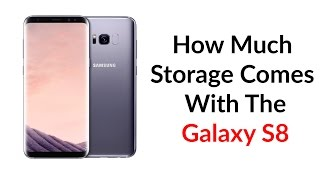 How Much Storage Comes With The Galaxy S8 - YouTube Tech Guy