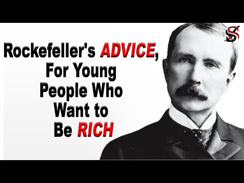 John D Rockefeller's Advice for Young People Who Want to Be Rich