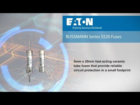 S520 Fast-Acting Ceramic Tube Fuses from Eaton