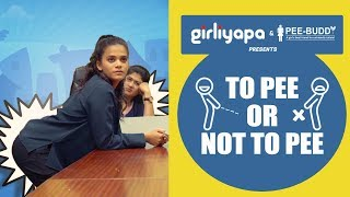 Girliyapa's To Pee Or Not To Pee