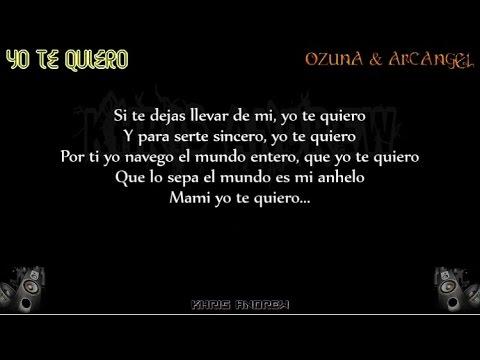 Yo Te Quiero - Ozuna Ft Arcangel (Letra) 2016